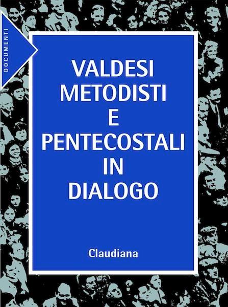 Valdesi Metodisti e Pentecostali in dialogo (Brossura)