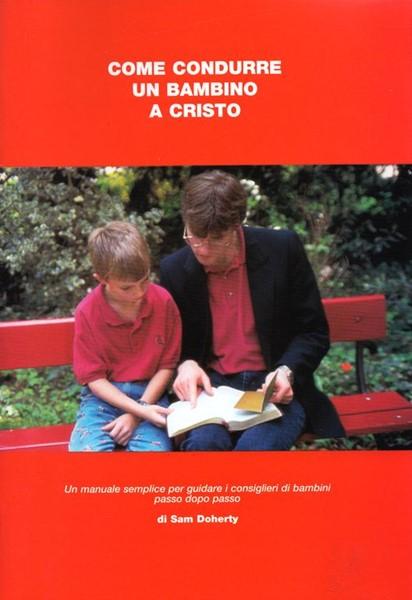 Come condurre un bambino a Cristo (Spillato)