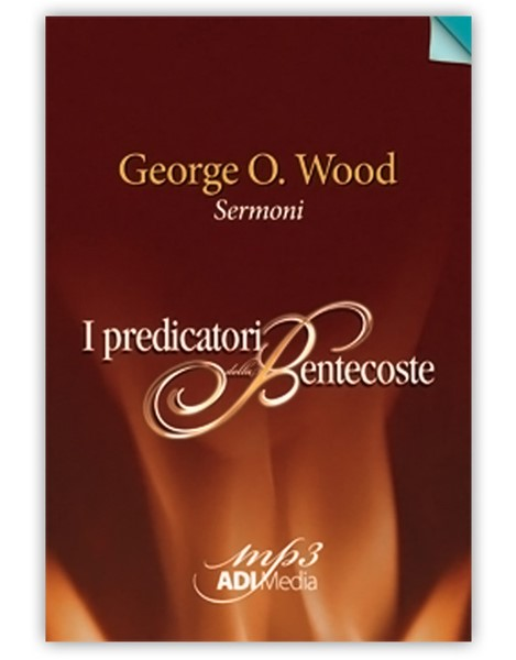 George O. Wood - Sermoni Mp3