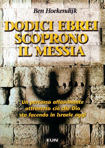 Dodici Ebrei scoprono il Messia (Brossura)