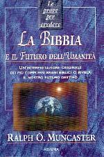 La Bibbia e il futuro dell'umanità (Brossura)
