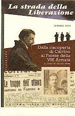 La strada della liberazione: dalla Riscoperta di Calvino al Fronte della VIII Armata (Brossura)