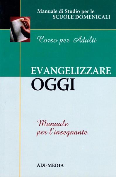 Evangelizzare oggi - Manuale per l'insegnante (Brossura)