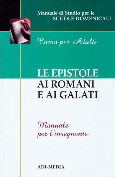 Le epistole ai Romani e ai Galati - Manuale per l'insegnante (Brossura)