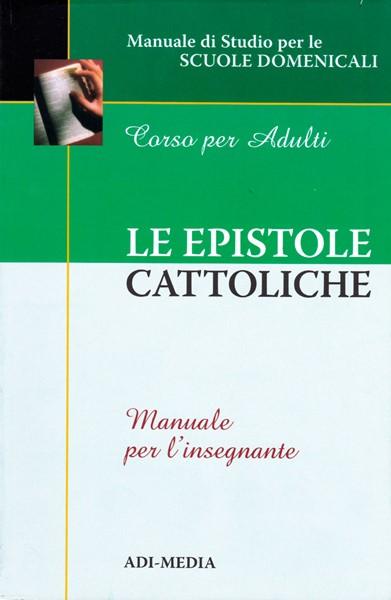 Le epistole cattoliche - Manuale per l'insegnante (Brossura)