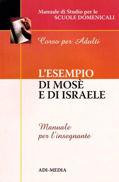 L'esempio di Mosè e di Israele - Manuale per l'insegnante (Brossura)