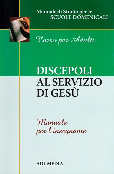 Discepoli al servizio di Gesù - Manuale per l'insegnante (Brossura)