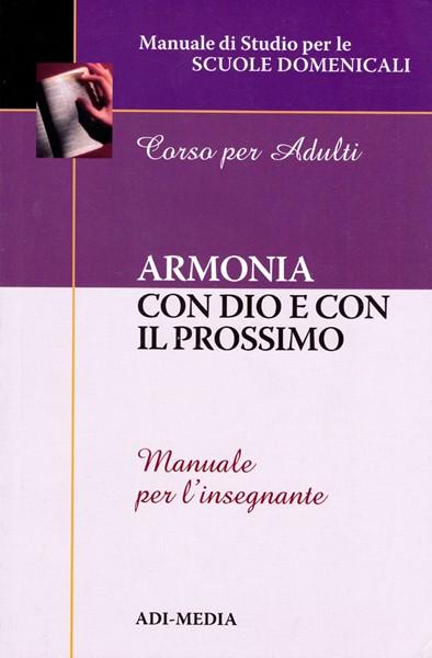 Armonia con Dio e con il prossimo - Manuale per l'insegnante (Brossura)