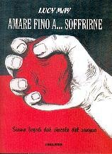Amare fino a soffrire - Siamo legati dal vincolo del sangue (Spillato)