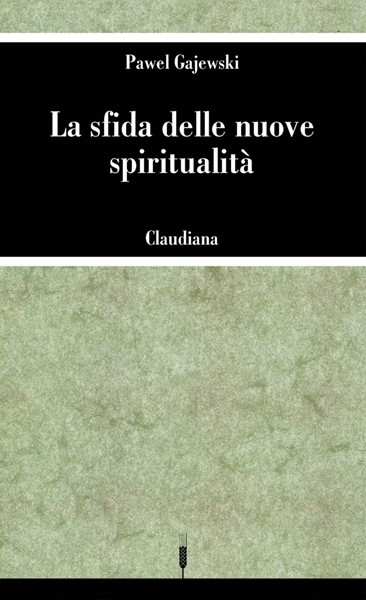 La sfida delle nuove spiritualità (Brossura)