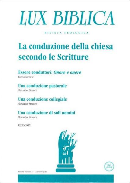 La conduzione della chiesa secondo le Scritture - Prima Parte Lux Biblica n°27 (Brossura)