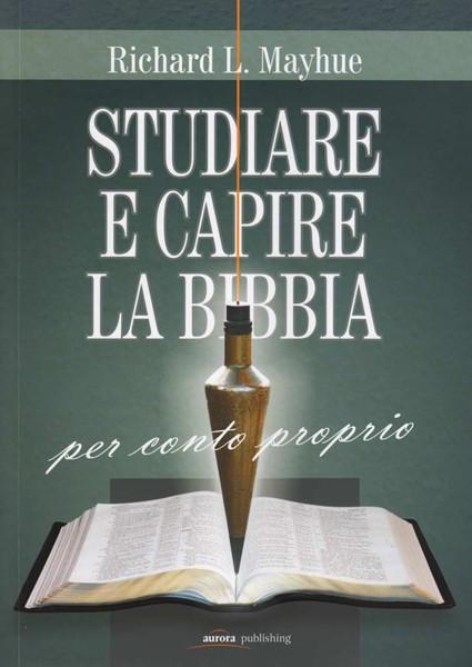 Studiare e capire la Bibbia per conto proprio (Brossura)