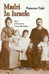 Madri in Israele - Donne del Movimento Pentecostale Italiano (Brossura)