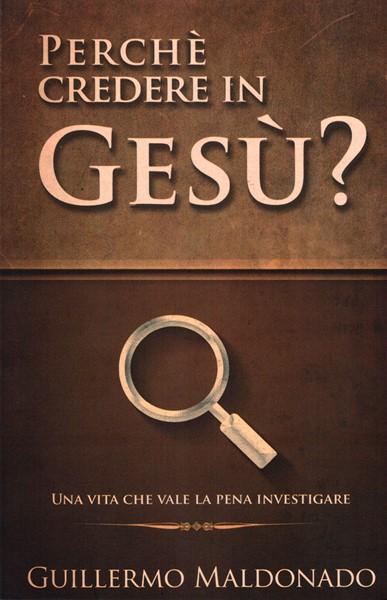 Perché credere in Gesù? (Brossura)