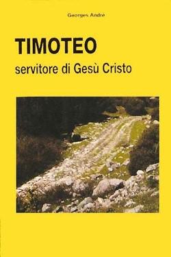 Timoteo, servitore di Gesù Cristo (Brossura)