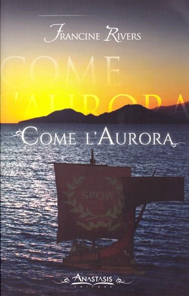 Come l'aurora - Il Marchio del Leone Vol. 3 (Brossura)