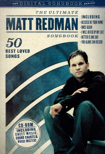 The Ultimate Matt Redman Songbook - CD Rom including Sheet Music, Chirc Charts & Words Masters