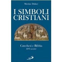 I simboli Cristiani - Catechesi e Bibbia (I - VI secolo)