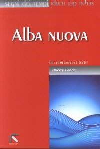 Alba Nuova - Un percorso di fede (Brossura)