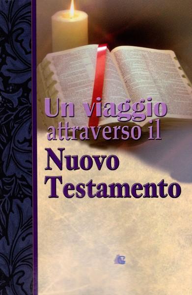 Un viaggio attraverso il Nuovo Testamento (Brossura)