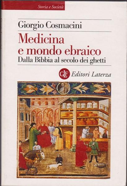 Medicina e mondo ebraico - Dalla Bibbia al secolo dei ghetti (Brossura)