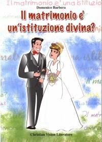 Il matrimonio è un'istituzione divina?