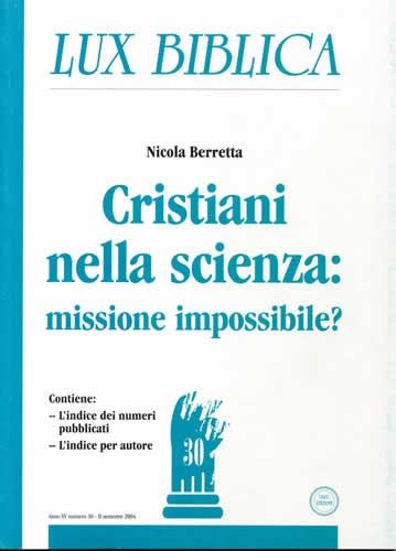 Cristiani nella scienza: missione impossibile? Lux Biblica - n° 30 (Brossura)