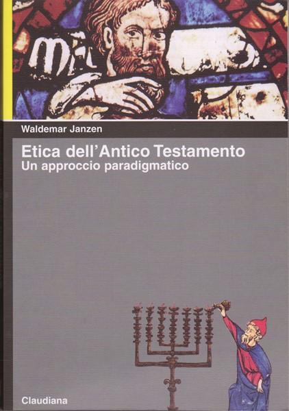 Etica dell'Antico Testamento - Un approccio paradigmatico (Brossura)