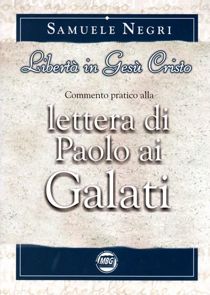 Libertà in Gesù Cristo - Commento pratico alla lettera di Paolo ai Galati (Brossura)