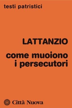 Come muoiono i persecutori - Introduzione, traduzione e note a cura di Mario Spinelli (Brossura)
