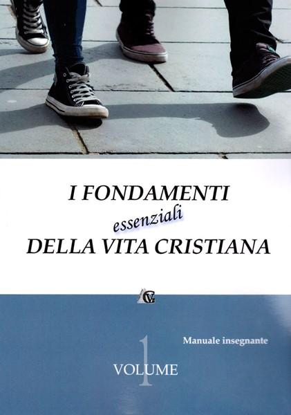 I fondamenti essenziali della vita cristiana - Manuale Insegnante (Brossura)