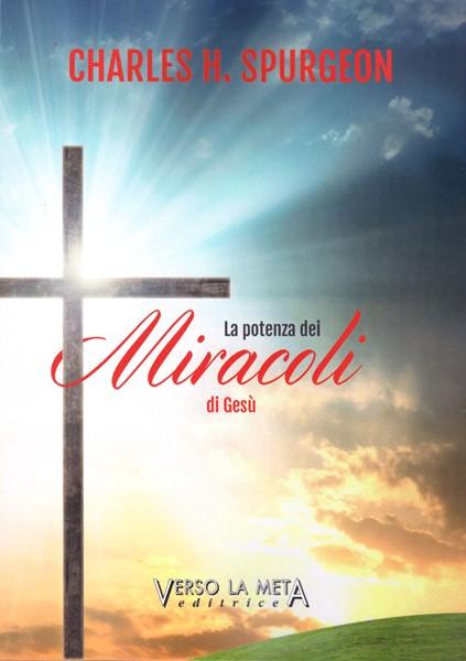 La potenza dei miracoli di Gesù (Brossura)
