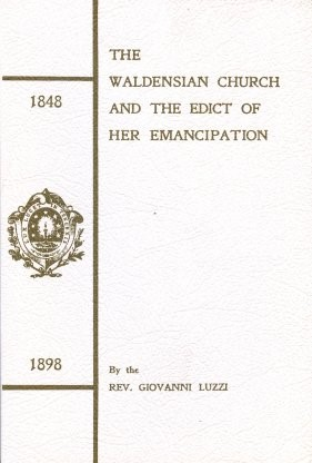 The waldensian Church and the edict of her emancipation (1848-1898) (Spillato)