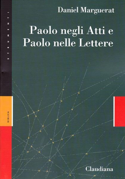 Paolo negli Atti e Paolo nelle Lettere (Brossura)