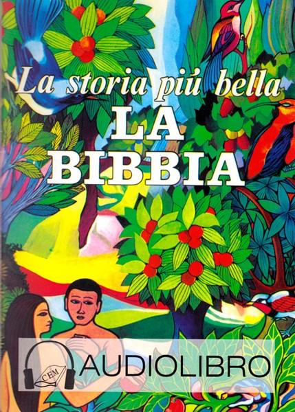 La storia più bella: la Bibbia Audiolibro su CD [2 CD]