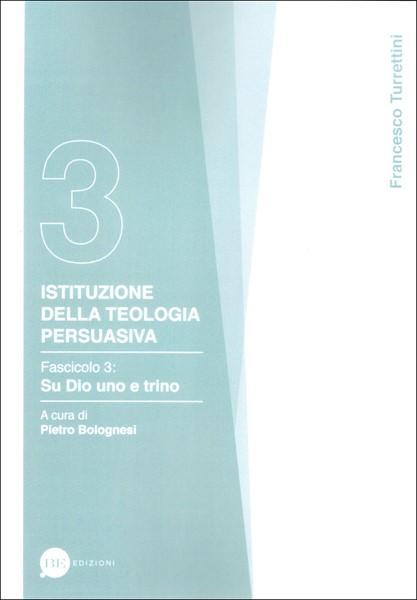Istituzione della teologia persuasiva Vol. 3 (Brossura)