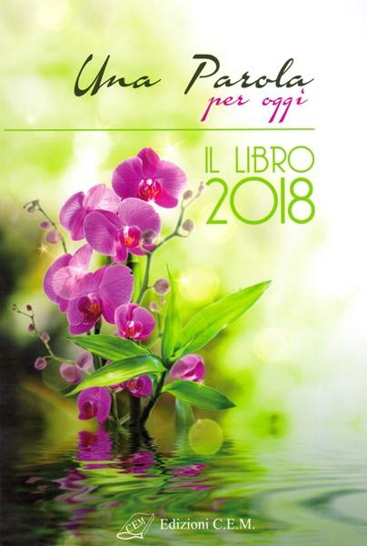 Una Parola per oggi - Il libro 2018 (Brossura)