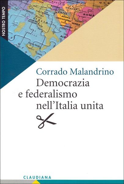 Democrazia e federalismo nell'Italia unita (Brossura)