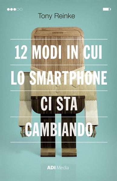 12 modi in cui lo smartphone ci sta cambiando
