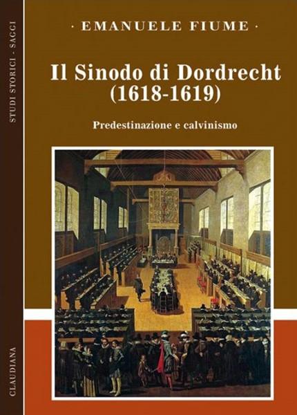 Il Sinodo di Dordrecht (1618-1619) (Brossura)