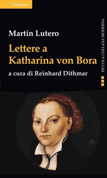 Lettere a Katharina von Bora (Brossura)