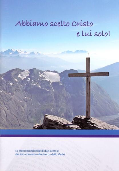 Abbiamo scelto Cristo e lui solo! (Spillato)