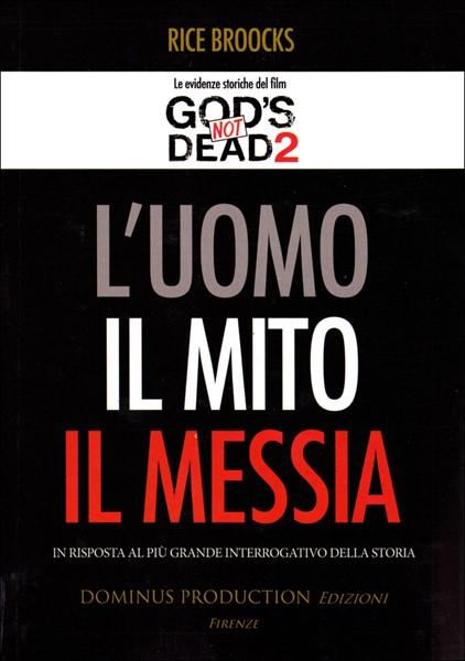 L'Uomo, Il Mito, Il Messia - Le evidenze storiche del film God's not dead 2 (Brossura)