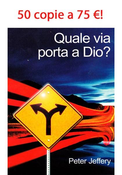 Quale via porta a Dio? - Confezione da 100 opuscoli (Spillato)