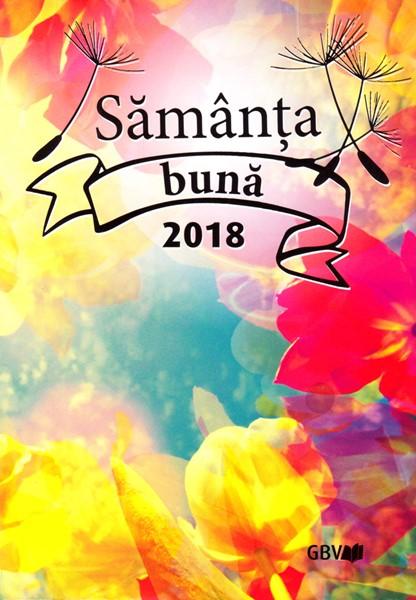 Calendario libro Buon Seme in Rumeno 2018 - Sămânţa Bună 2018 (Brossura)