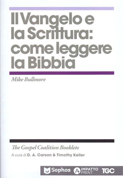 Il Vangelo e la Scrittura: come leggere la Bibbia (Spillato)