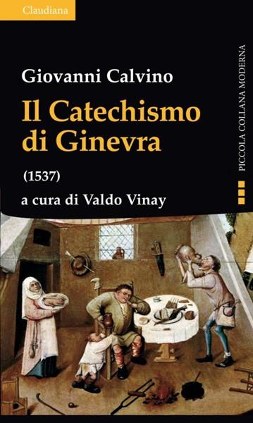 Il Catechismo di Ginevra (1537) (Brossura)