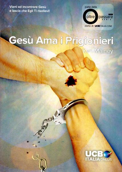 Gesù ama i prigionieri (Spillato)