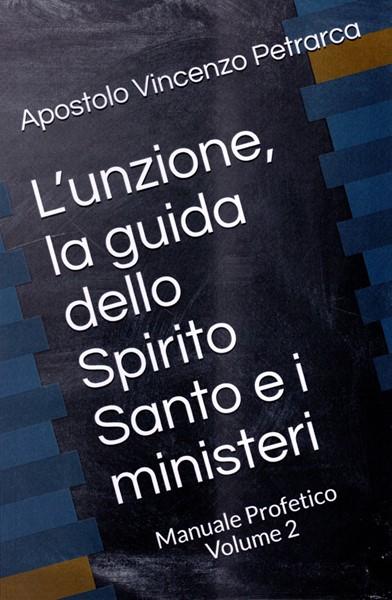 L'unzione, la guida dello Spirito Santo e i ministeri (Brossura)