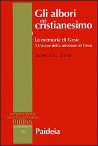 Gli albori del cristianesimo Vol. 1 - La memoria di Gesù. Tomo 3 (Brossura)